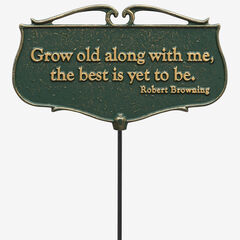 Grow Old Along With Me Garden Poem Sign,