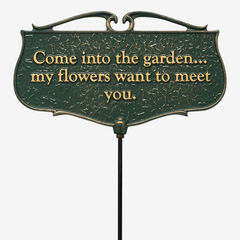 Come Into The Garden My Flowers Want To Meet You - Garden Sign, GREEN